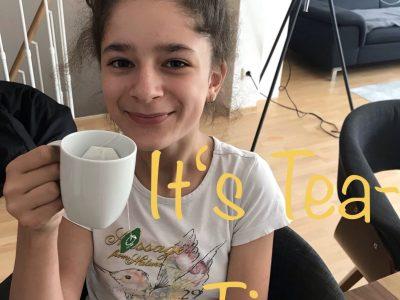 "Welzheim, Kastell-Realschule, Maliya Repaki Kl. 5 b     ""It's Tea-Time"""