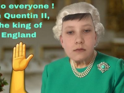 """92270 Bois-Colombes  Collège Jean-Mermoz  commentary : """" Hello ! My name is Quentin II ! I am the King of England, I replaced my sister Elisabeth II ! """""""